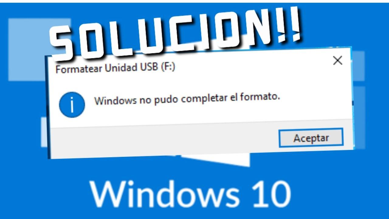 Solucionado Windows No Pudo Completar El Formato En Tarjeta Sd Usb Youtube