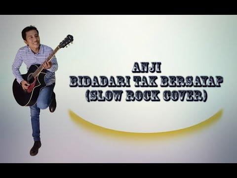Anji - Bidadari Tak Bersayap (Slow Rock Cover)