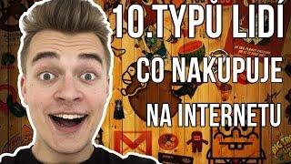 10 TYPŮ LIDÍ CO NAKUPUJE NA INTERNETU!