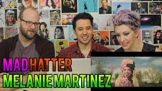 Melanie Martinez - Mad Hatter -REACTION!!