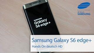 Samsung Galaxy S6 edge Plus Hands On deutsch HD