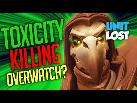 Is Toxicity Killing Overwatch? - are you playing more or less?