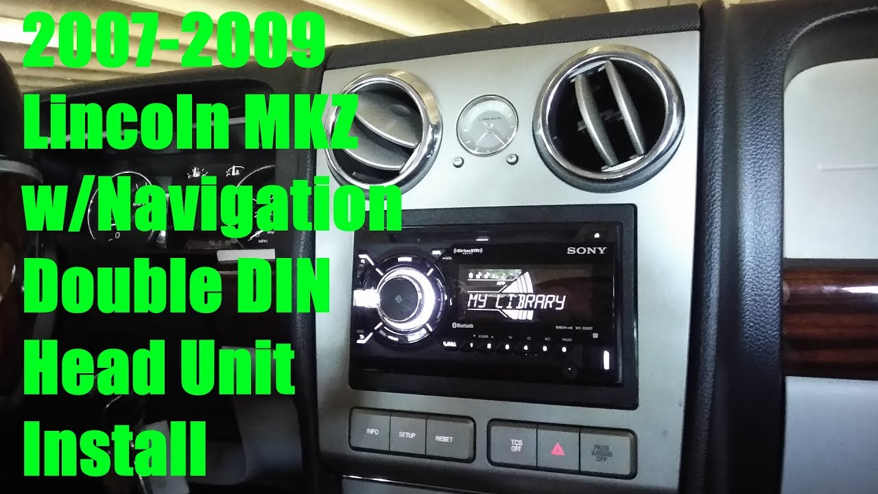 how to get a double din head unit installed into your 2007 2009 lincoln mkz w oem navigation [ 1280 x 720 Pixel ]