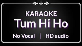 HD No Vocal ~ Tum Hi Ho ~ karaoke