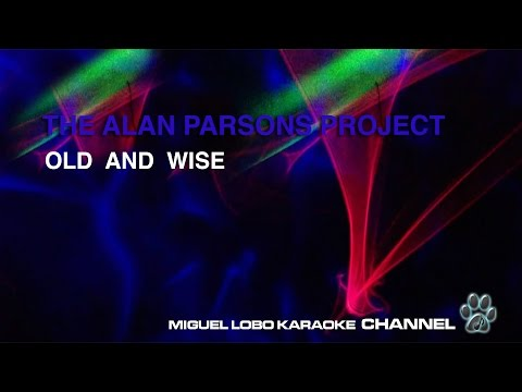 ALAN PARSONS PROJECT - OLD AND WISE - Karaoke Channel Miguel Lobo