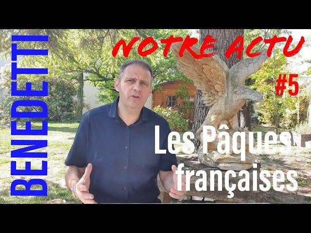 Notre Actu #5 Les Pâques françaises