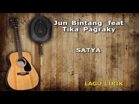 SATYA Lirik JUN BINTANG feat TIKA PAGRAKY
