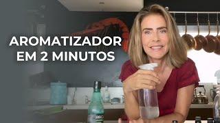Faça em 2 Minutos  Aromatizador Para Casa