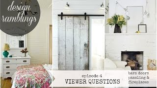 Design Ramblings | Episode 4 | Sliding Barn Doors, Paneling & Painting Fireplaces