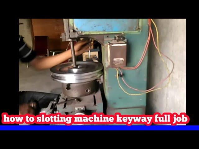 Slotter Machine Operation Slotter Machine In Hindi Slotting Machine Keyway Job