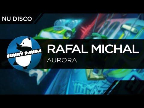 Nu Disco | Rafal Michal - Aurora