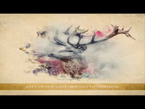 City of the Lost - Bridges to Nothing  (Full Album)