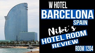 W HOTEL BARCELONA SPAIN - REVIEW OF ROOM 1204 A bucket list location, Barceloneta Beach travel vlog