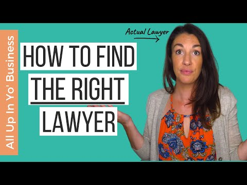 Choosing a Lawyer: How to Find a Lawyer &  How to Choose a GOOD Lawyer