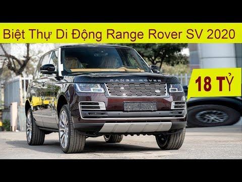 Đỉnh Cao xe SUV SIÊU SANG Range Rover SV 2020 hơn 18 TỶ ĐỒNG tại Việt Nam có gì đặc biệt?
