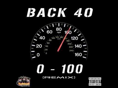 0-100 Remix - BACK 40