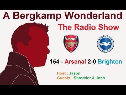 The #ABWRadioShow : 154 - Arsenal 2-0 Brighton & Hove Albion