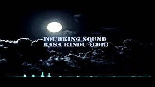 Fourking Sound- Rasa rindu (LDR)