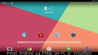 Install Android 4.4 Kitkat on PC or Virtualbox