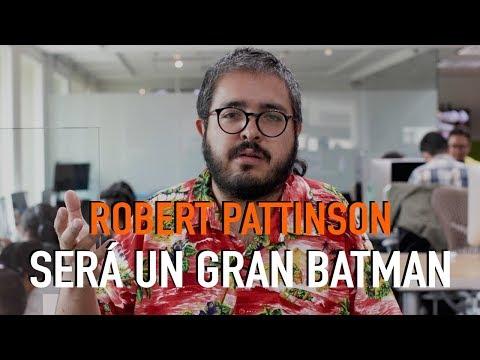 ¿Por qué Robert Pattinson es la mejor elección para Batman?