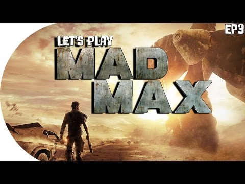 Let's Play | Mad Max (Pink Eye!) ( Episode 3)