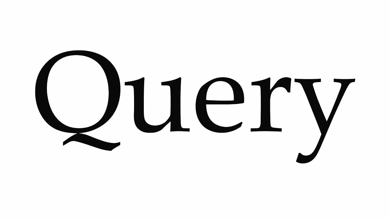 How to Pronounce Query