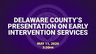 May 11, 2020 Delaware County's Presentation on Early Intervention Services