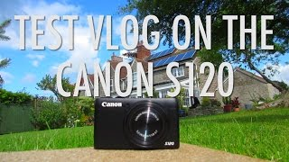 CANON S120 | IS IT GOOD FOR VLOGGING | TEST & COMPARISION (294)