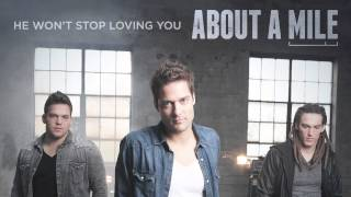 """About A Mile - """"He Won't Stop Loving You"""" (Official Audio)"""