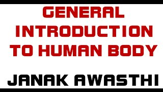 General Introduction to Human Body [ Human Anatomy and Physiology ] [ Video Lecture ]