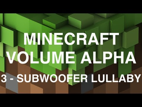 Minecraft Volume Alpha - 3 - Subwoofer Lullaby