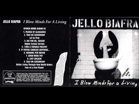 Jello Biafra - I Blow Minds For A Living...
