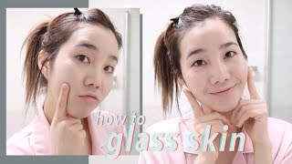 HOW TO GLASS SKIN: Korean Skincare Routine