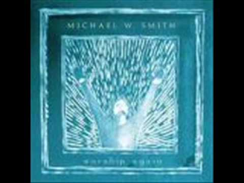 Michael W. Smith-I Give You My Heart