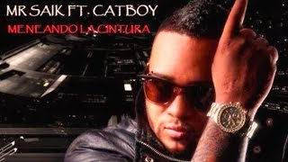 Repeat youtube video Mr. Saik ft. Catboy - Meneando la cintura