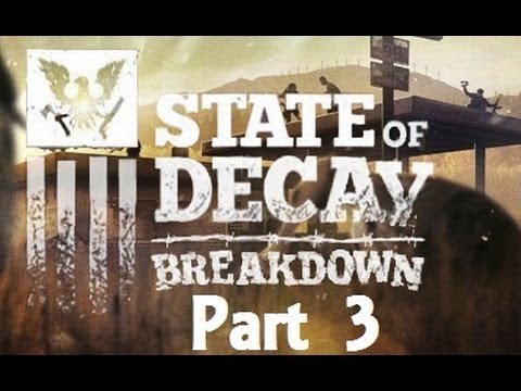 State of Decay: Breakdown ( Part 3 )