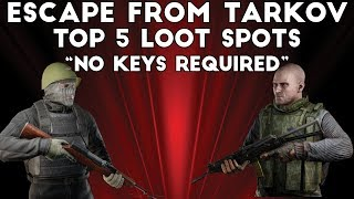 Top Five Loot Areas That Don't Require Keys - Escape From Tarkov