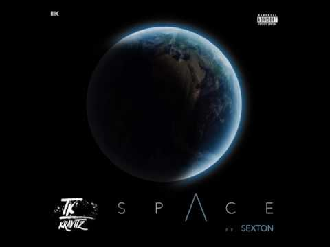 Tk Kravitz Ft. Sexton - Space (Audio)
