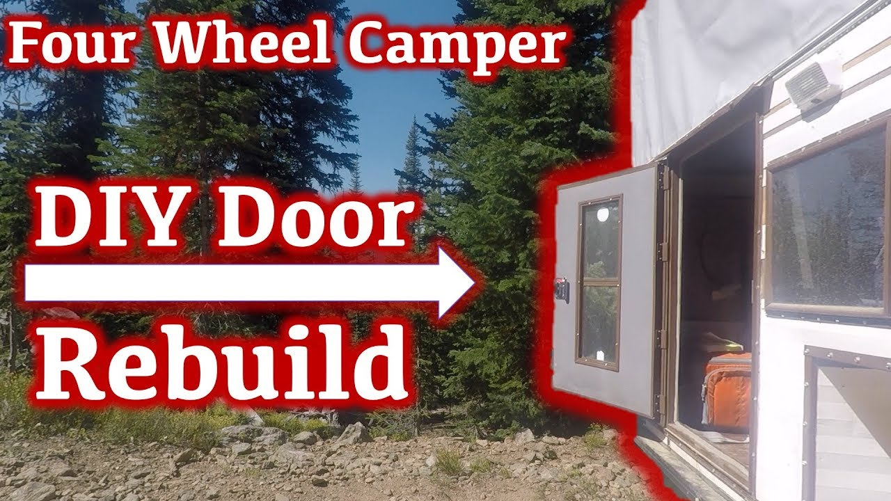 DIY Truck Camper Remodel: How to make and install the four wheel camper  camper door