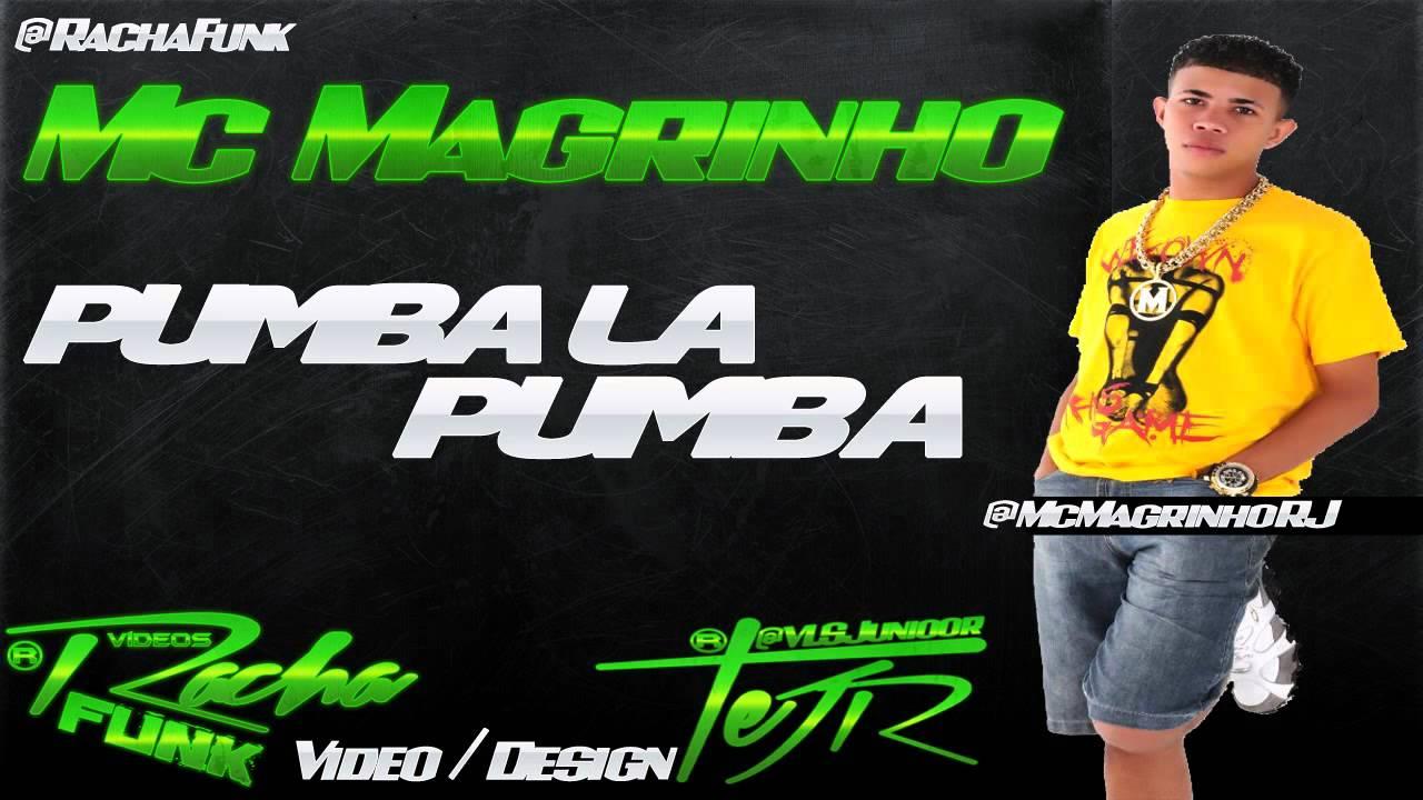 MAGRINHO LA MC 2 PUMBA DO PUMBA BAIXAR MUSICA