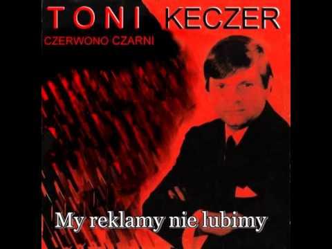 My Reklamy Nie Lubimy  -  Toni  Keczer & Czerwono Czarni