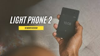 Light Phone 2 (18 Month Review)    A Worthy Journey