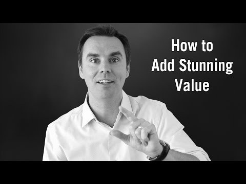 How to Add Stunning Value and Be More Influential