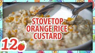 How To Make: Stovetop Orange Rice Custard