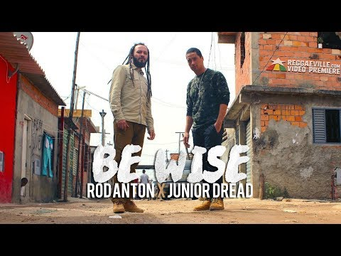Rod Anton feat. Junior Dread - Be Wise [Official Video 2017]