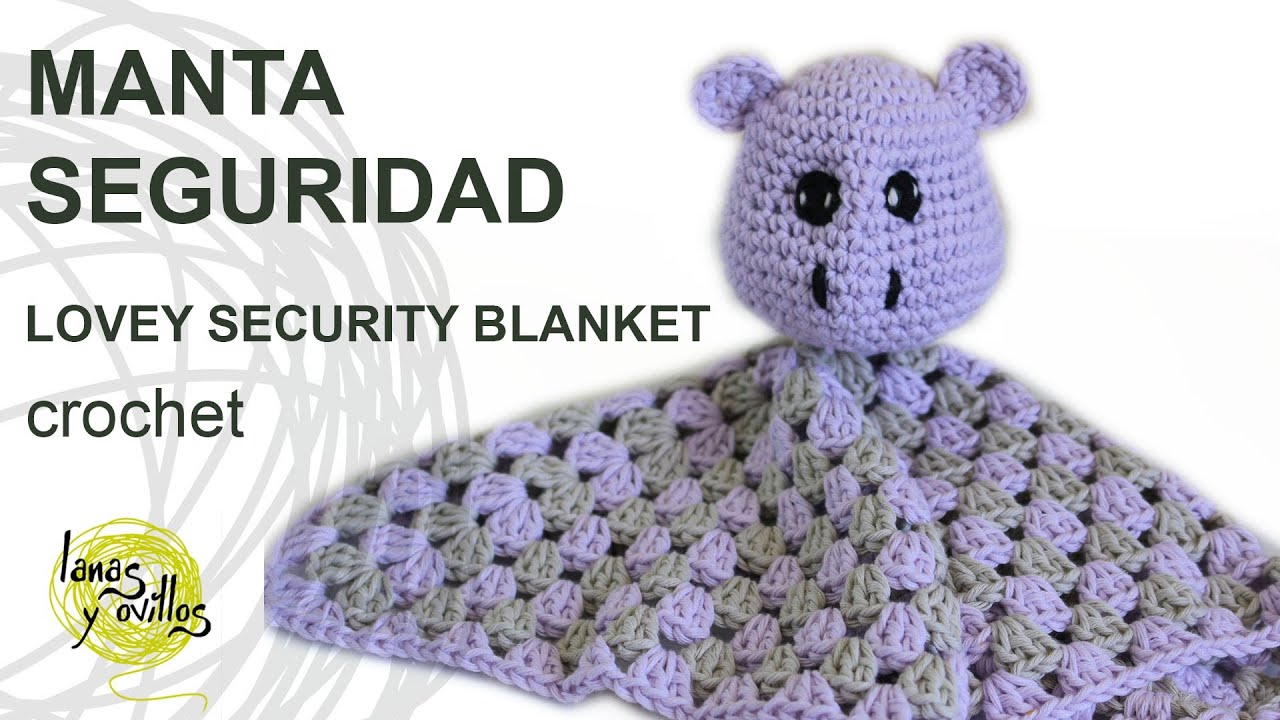Tutorial Manta Seguridad Crochet o Ganchillo Lovey Hippo - YouTube