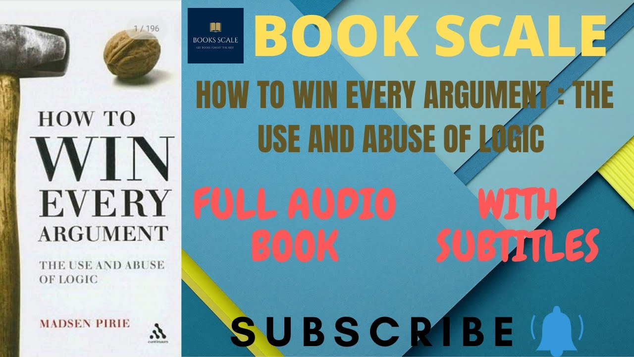 Download HOW TO WIN EVERY ARGUMENT: THE USE AND ABUSE OF LOGIC   FULL AUDIOBOOK   WITH SUBTITLES   BOOK SCALE