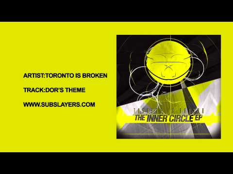 Sub Slayers 017 - Toronto Is Broken -  Dor's Theme [The Inner Circle EP OUT NOW]