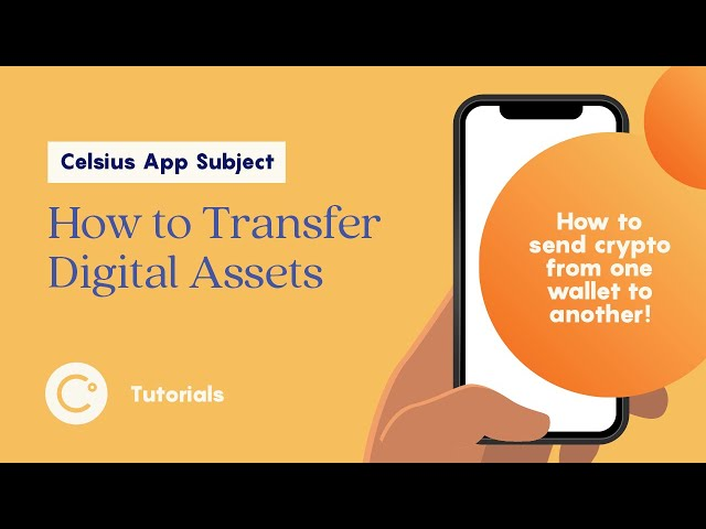 Celsius - How to transfer Digital Assets