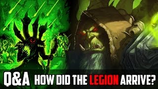 How Did the Burning Legion Get to Azeroth in Legion? - Q and A #21